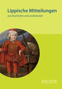 Lippische Mitteilungen aus Geschichte und Landeskunde 84/2015