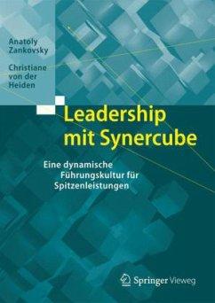 Leadership mit Synercube - Zankovsky, Anatoly; Heiden, Christiane von der