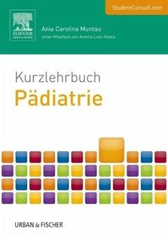 Kurzlehrbuch Pädiatrie - Muntau, Ania C.