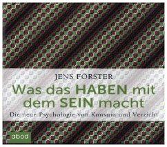 Was das Haben mit dem Sein macht, 6 Audio-CDs - Förster, Jens