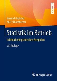 Statistik im Betrieb - Holland, Heinrich; Scharnbacher, Kurt