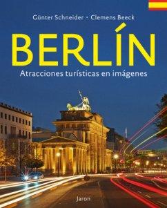 Berlín - Atracciones turísticas en imágenes - Schneider, Günter; Beeck, Clemens