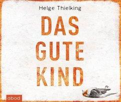 Das gute Kind / Kommissarin Femke Sundermann Bd.1 (6 Audio-CDs) - Thielking, Helge