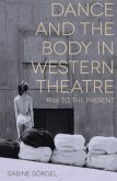 Dance and the Body in Western Theatre