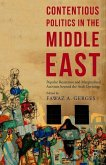 Contentious Politics in the Middle East: Popular Resistance and Marginalised Activism Beyond the Arab Spring Uprisings