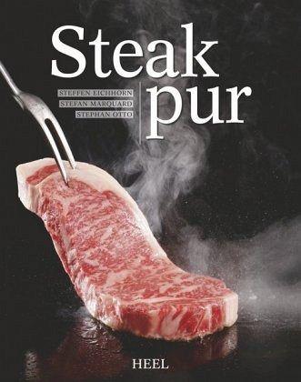 steak pur von steffen eichhorn stefan marquard stephan. Black Bedroom Furniture Sets. Home Design Ideas