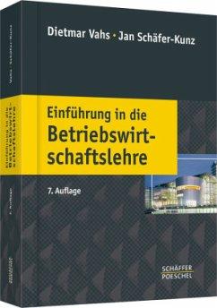 Einführung in die Betriebswirtschaftslehre - Vahs, Dietmar; Schäfer-Kunz, Jan