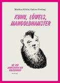 Kuhu, Löwels, Mangoldhamster
