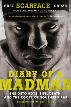 Diary of a Madman: The Geto Boys, Life, Death, and the Roots of Southern Rap - Jordan, Brad Scarface; Ingram, Benjamin Meadows