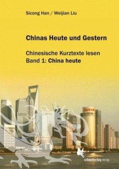 Chinas Heute und Gestern, Bd. 1 China heute - Han, Sicong; Liu, Weijian