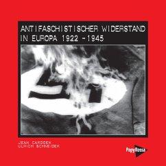 Antifaschistischer Widerstand in Europa 1922-1945 - Cardoen, Jean; Schneider, Ulrich