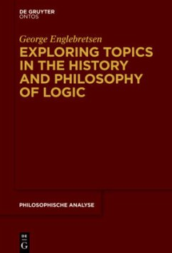 Exploring Topics in the History and Philosophy of Logic - Englebretsen, George