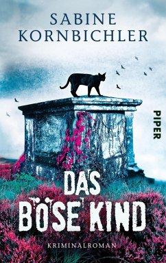 Das böse Kind / Kristina Mahlo Bd.3 (eBook, ePUB) - Kornbichler, Sabine