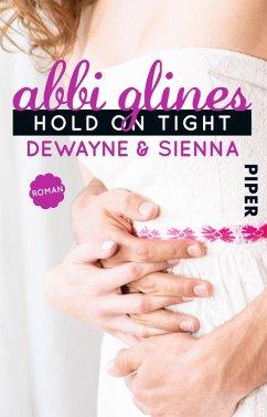 Hold On Tight - Dewayne und Sienna / Sea Breeze Bd.8 (eBook, ePUB) - Glines, Abbi