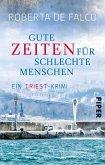 Gute Zeiten für schlechte Menschen / Commissario Benussi Bd.2 (eBook, ePUB)