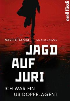 Jagd auf Juri (eBook, ePUB) - Jamali, Naveed; Henican, Ellis