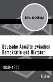 Deutsche Anwälte zwischen Demokratie und Diktatur (eBook, ePUB)