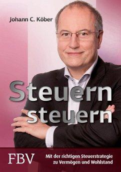 Steuern steuern (eBook, ePUB) - Köber, Johann C.