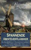 Spannende Abenteuer-Klassiker: Die drei Musketiere + Zwanzig Jahre nachher + Zehn Jahre später + Der Graf von Monte Christo + Memoiren eines Arztes (eBook, ePUB)