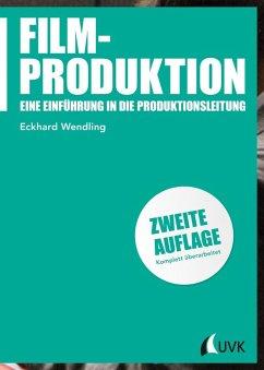 Filmproduktion (eBook, ePUB) - Wendling, Eckhard