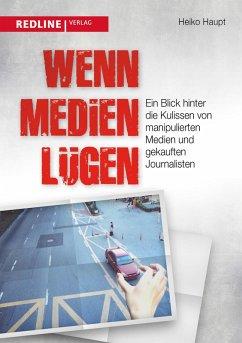 Wenn Medien lügen (eBook, ePUB) - Haupt, Heiko