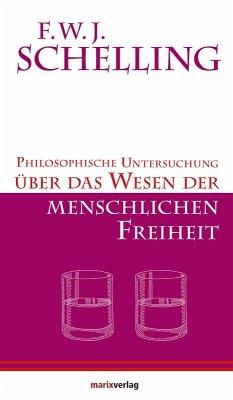 Philosophische Untersuchungen über das Wesen der menschlichen Freiheit (eBook, ePUB) - Schelling, F.W.J.