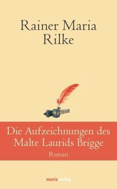 Die Aufzeichnungen desMalte Laurids Brigge (eBook, ePUB) - Rilke, Rainer Maria