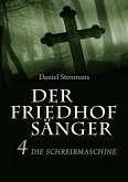 Der Friedhofsänger 4: Die Schreibmaschine (eBook, ePUB)