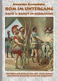Rom im Untergang - Band 2: Kampf in Germanien (eBook, ePUB)