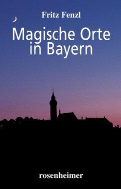 Magische Orte in Bayern