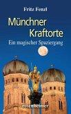 Münchner Kraftorte - Ein magischer Spaziergang (eBook, ePUB)