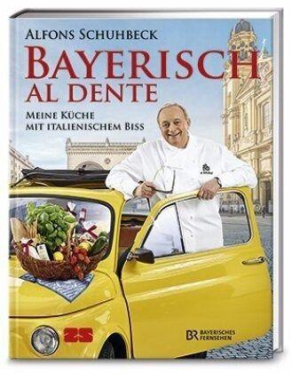 Bayerisch al dente von Alfons Schuhbeck - Buch - bücher.de