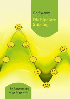 Die bipolare Störung - Wenzel, Rolf