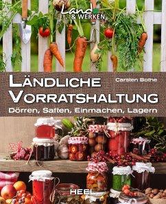 Ländliche Vorratshaltung - Bothe, Carsten