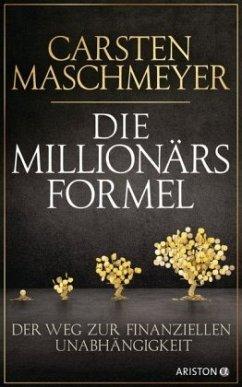 Die Millionärsformel - Maschmeyer, Carsten