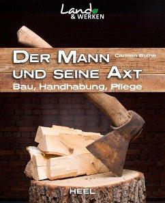 Der Mann und seine Axt - Bothe, Carsten