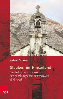Glauben im Hinterland - Grunert, Heiner