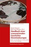 Handbuch einer transnationalen Geschichte Ostmitteleuropas