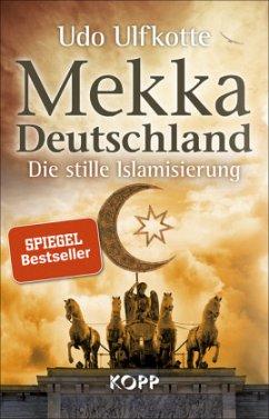 Mekka Deutschland - Ulfkotte, Udo