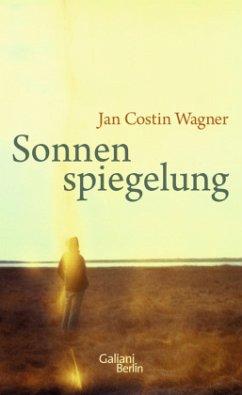 Sonnenspiegelung - Wagner, Jan Costin