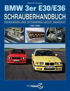 Das BMW 3er Schrauberhandbuch - Baureihen E30/E36 - Dempsey, Wayne R.