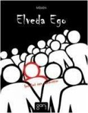 Elveda Ego; Kendimi Sen Sanmistim