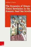 The Dynamics of Dream-Vision Revelation in the Aramaic Dead Sea Scrolls