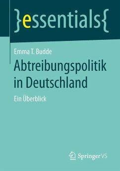 Abtreibungspolitik in Deutschland - Budde, Emma T.