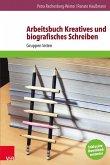 Arbeitsbuch Kreatives und biografisches Schreiben (eBook, PDF)