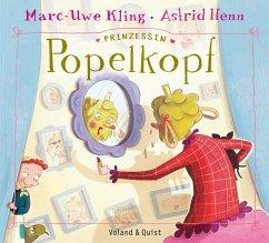 Prinzessin Popelkopf - Kling, Marc-Uwe; Henn, Astrid