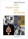 Mein Designer-Leben nach der HfG Ulm