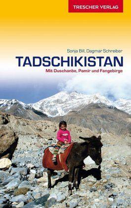 Tadschikistan - Bill, Sonja; Schreiber, Dagmar