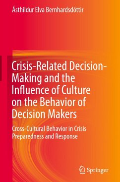 Crisis-Related Decision-Making and the Influence of Culture on the Behavior of Decision Makers - Bernhardsdóttir, Ásthildur Elva