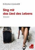 Sing mir das Lied des Lebens